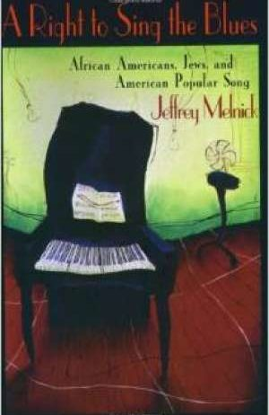 A right to sing the blues - African Americans, Jews and American popular song Jeffrey Melnick meki uvez