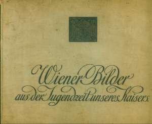 - Wiener bilder aus der jugendzeit unseres kaisers