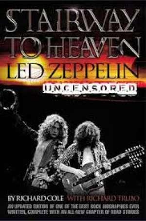 Stairway to heaven - led zeppelin uncensored Richard Cole, Richard Trubo meki uvez