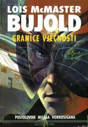 Granice vječnosti - Pustolovine Milesa Vorkosigana Bujold Lois McMaster meki uvez