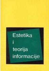 Estetika i teorija informacije Umberto Eco/ Priredio meki uvez
