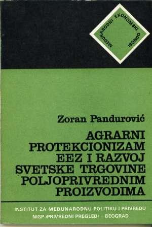Zoran Pandurović - Agrarni portekcionizam eez i razvoj svetske trgovine poljoprivrednim proizvodima