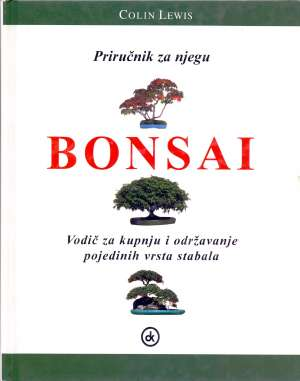 Bonsai - priručnik za njegu Colin Lewis tvrdi uvez