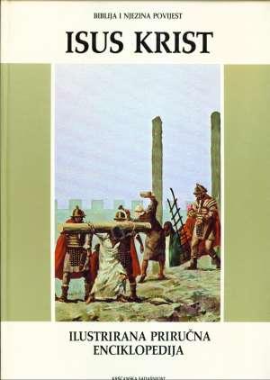 Isus krist - ilustrirana priručna enciklopedija Enrico Galbiati / Urednik tvrdi uvez