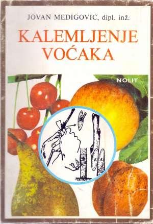 Jovan Medigović - Kalemljenje voćaka