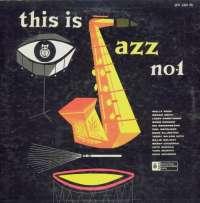 Gramofonska ploča Razni Izvođači (This Is Jazz No. 1) This Is Jazz No. 1 LPV 4301 Ph, stanje ploče je 8/10