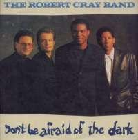 Gramofonska ploča Robert Cray Band Dont Be Afraid Of The Dark 220582, stanje ploče je 9/10