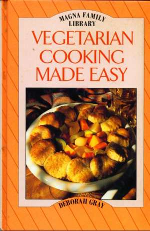 Vegetarian cooking made easy Deborah Gray tvrdi uvez