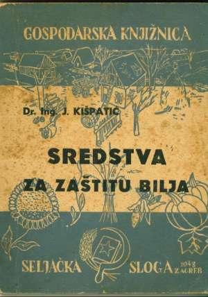 Sredstva za zaštitu bilja J. Kišpatić meki uvez