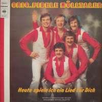 Gramofonska ploča Shakers Orig. Fidele Mölltaler Heute Spiele Ich Ein Lied Für Dich 54 417, stanje ploče je 8/10