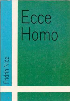 Ecce homo Friedrich Nietzsche / Fridrih Niče meki uvez