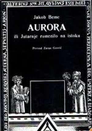 Jakob Bohme - Aurora ili jutarnje rumenilo na istoku