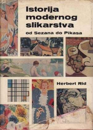 Herbert Read - Istorija modernog slikarstva od Sezana do Pikasa