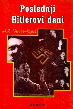 H.r.trevor - roper Poslednji Hitlerovi Dani meki uvez