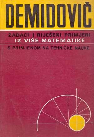 Zadaci i riješeni primjeri iz više matematike s primjenom na tehničke nauke B. P. Demidovič meki uvez