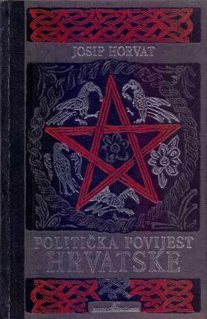 Josip Horvat - Politička povijest Hrvatske 1-2