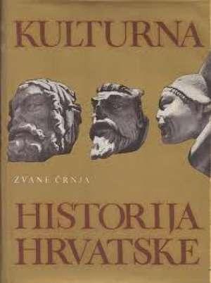 Zvane Črnja - Kulturna historija Hrvatske