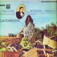 Gramofonska ploča Miguel Aceves Mejia La Cosecha LSRCA 70 560, stanje ploče je 10/10