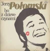 Gramofonska ploča Jerzy Połomski Bo Z Dziewczynami SXL 1048, stanje ploče je 10/10