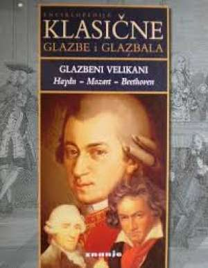 Enciklopedija klasične glazbe i glazbala - Glazbeni velikani (Haydn, Mozart, Beethoven) Robert Ainsley tvrdi uvez