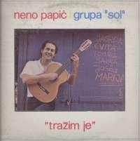 Gramofonska ploča Neno Papić I Grupa Sol Tražim Je LPD 9008, stanje ploče je 9/10