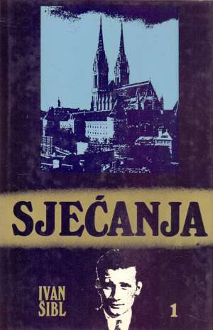 Ivan Šibl - Sjećanja 1-3