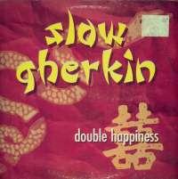 Gramofonska ploča Slow Gherkin Double Happiness AM 012, stanje ploče je 9/10