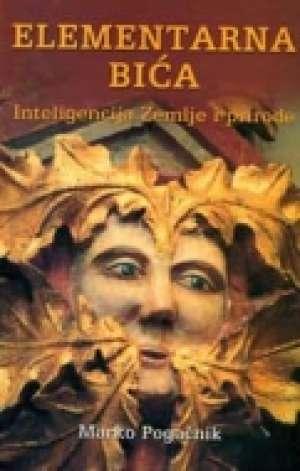 Elementarna bića - inteligencija zemlje i prirode Marko Pogačnik meki uvez