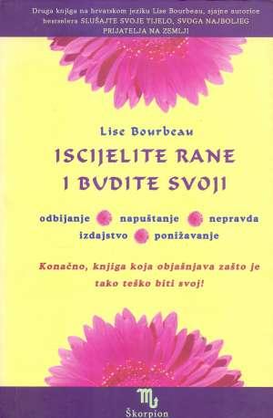 Iscijelite rane i budite svoji Lise Bourbean meki uvez