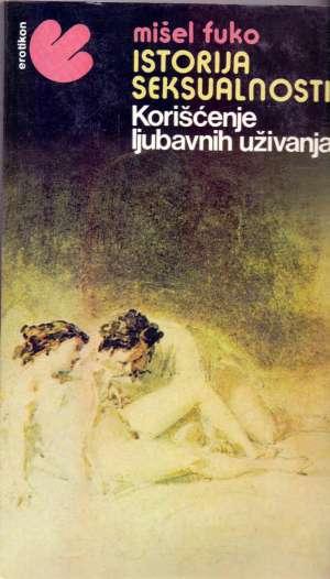 Michel Foucault - Istorija seksualnosti - korišćenje ljubavnih uživanja