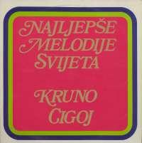 Gramofonska ploča Kruno Cigoj Najljepše Melodije Svijeta LSVG 8, stanje ploče je 9/10