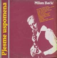 Gramofonska ploča Milan Bačić Pjesme Uspomena LSY 61976, stanje ploče je 9/10