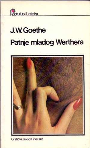 Goethe Johann Wolfgang - Patnje mladoga werthera