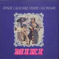 Gramofonska ploča Miki Jevremović Stare Gradske Pesme I Romanse LSY 68054, stanje ploče je 9/10