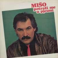 Gramofonska ploča Mišo Kovač Potraži Me U Pjesmi LSY 63196, stanje ploče je 10/10