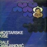 Gramofonska ploča Rale Damjanović Mostarske Kiše LPD 709, stanje ploče je 9/10