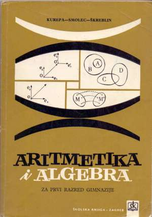 Kurepa Smolec škreblin - Aritmetika i algebra