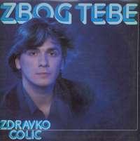 Zdravko Čolić - Zbog Tebe - LSY 68071
