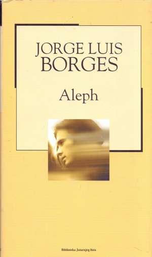 Aleph Borges Luis Jorge tvrdi uvez