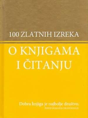 100 Zlatnih Izreka O Knjigama I čitanju - Zoran maljković /priredio