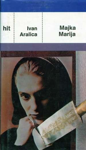 Majka Marija Aralica Ivan tvrdi uvez