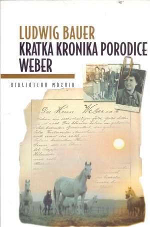 Kratka kronika porodice Weber Bauer Ludwig meki uvez