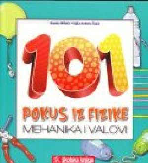 Branka Milotić, Rajka Jurdana šepić - 101 pokus iz fizike - mehanika i valovi