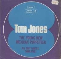 Young New Mexican Puppeteer / All That I Need Is Some Time Tom Jones D uvez