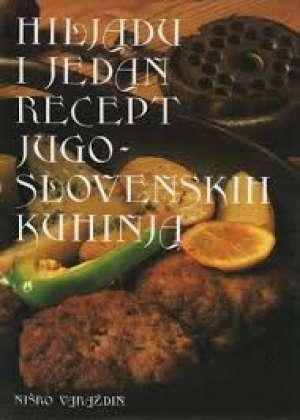 Hiljadu i jedan recept Jugoslavenskih kuhinja Selena Mostarec tvrdi uvez