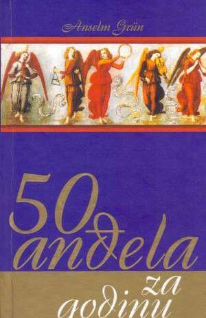 Anselm Grun - 50 anđela za godinu