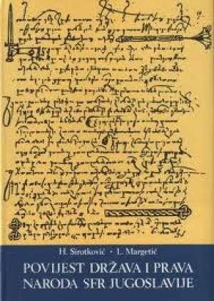 H. Sirotković, L. Margetić - Povijest država i prava naroda sfr jugoslavije