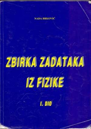 Zbirka zadataka iz fizike I. dio Nada Brković meki uvez