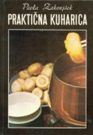 Praktična kuharica Paula Zakonjšek tvrdi uvez