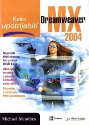 Kako upotrijebiti dreamweaver mx 2004 Michael Meadhra meki uvez